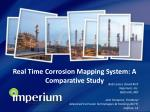 Real Time Corrosion Mapping System: A Comparative Study