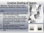 Creative Shading of Spaces