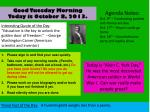 Good Tuesday Morning Today is October 8, 2013.