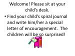 Welcome! Please sit at your child's desk.