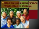 Blue-Collar Boomers Take Work Ethic to College