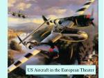 US Aircraft in the European Theater