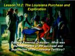 Lesson 10.2 : The Louisiana Purchase and Exploration