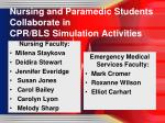 Nursing and Paramedic Students Collaborate in  CPR/BLS Simulation Activities