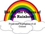 Eat All the Colors of the Rainbow!