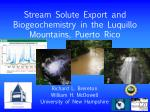 Stream Solute Export and Biogeochemistry in the  Luquillo  Mountains, Puerto Rico