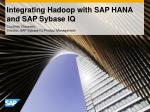 Integrating Hadoop with SAP HANA and SAP Sybase IQ