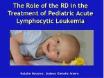 The Role of the RD in the Treatment of Pediatric Acute Lymphocytic Leukemia