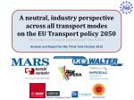 A neutral, industry perspective  across all transport modes on the EU Transport policy 2050