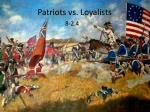 Patriots vs . Loyalists