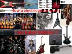 How a electric guitar works
