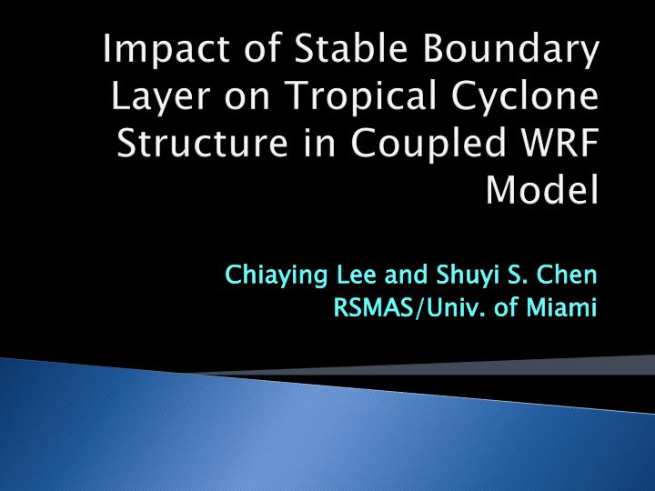 impact of stable boundary layer on tropical cyclone structure in coupled wrf model n.