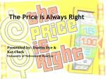 The Price is Always Right
