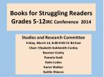 Books for Struggling Readers Grades 5-12 IRC Conference 2014