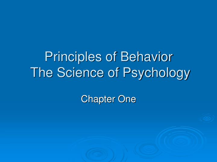 principles of behavior the science of psychology n.