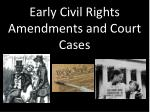 Early Civil Rights Amendments and Court Cases