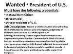 Wanted * President of U.S.