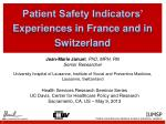 Patient Safety Indicators' Experiences in France and in Switzerland