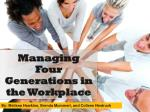 Managing Four Generations in the Workplace