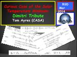 Curious Case of the Solar Temperature Minimum: Dimitri  Tribute Tom Ayres (CASA)
