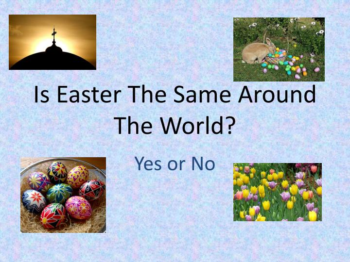 is easter the same around the world n.