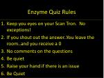 Enzyme Quiz Rules