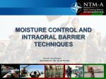 MOISTURE CONTROL AND INTRAORAL BARRIER TECHNIQUES