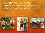 A deliberate strategy for character development in an after-school football program