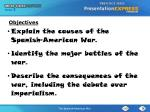 Explain the causes of the Spanish-American War. Identify the major battles of the war .