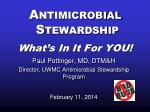 Antimicrobial Stewardship What's In It For YOU!