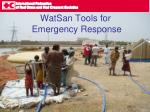 WatSan Tools for   Emergency Response