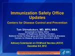 Immunization Safety Office Updates Centers for Disease Control and Prevention