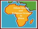 Ethnic Groups and Religious Groups in Africa
