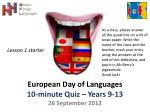 European Day of Languages 10-minute Quiz – Years 9-13 26 September 2012