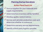 Planning Startup  Operations Action Plan/Check List