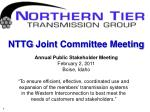 NTTG Joint Committee Meeting Annual Public Stakeholder Meeting February 2, 2011 Boise, Idaho