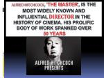His meticulous preparation and understanding of every facet of the plot and production