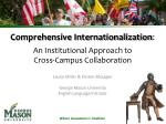 Comprehensive Internationalization : An Institutional Approach to Cross-Campus Collaboration