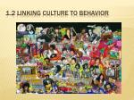 1.2 linking culture to behavior
