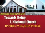 Towards Being       A Missional Church