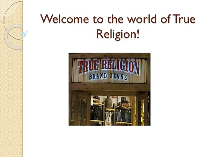 14c98204f PPT - Welcome to the world of True Religion! PowerPoint Presentation ...