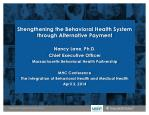 Strengthening the Behavioral Health System through Alternative Payment Nancy Lane, Ph.D.