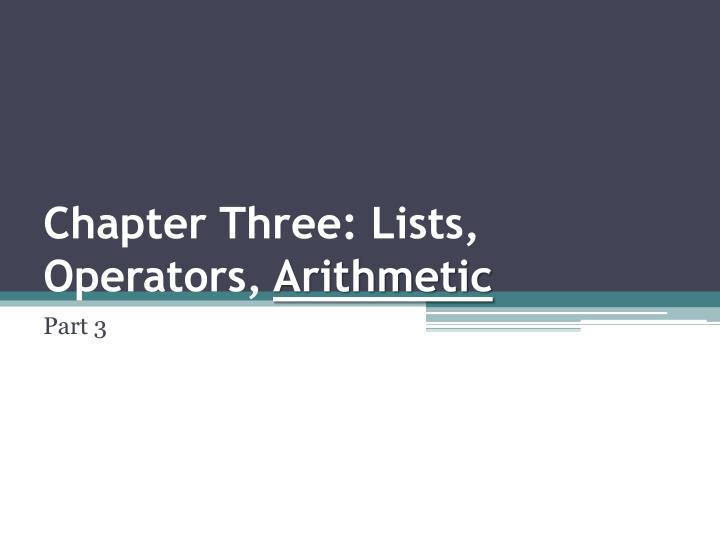 chapter three lists operators arithmetic n.