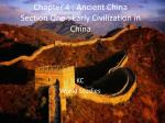 Chapter 4 : Ancient China  Section One : Early Civilization in China