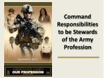 Command Responsibilities to be Stewards of the Army Profession