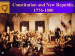 Constitution and New Republic, 1776-1800