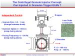 The Centrifugal Granule Injector Concept:  Can Injected Li Granules Trigger ELMs ?