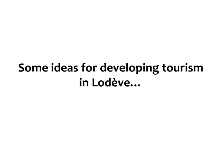 some ideas for developing tourism in lod ve n.