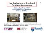 New Applications of Broadband Rotational Spectroscopy