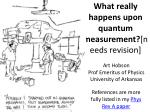 What really happens upon quantum measurement? [needs revision]